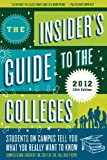 img - for The Insider's Guide to the Colleges, 2012: Students on Campus Tell You What You Really Want to Know, 38th Edition (Insider's Guide to the Colleges: Students on Campus) book / textbook / text book