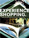 Experience Shopping: Where, Why and H...