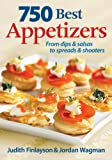 img - for 750 Best Appetizers: From Dips and Salsas to Spreads and Shooters book / textbook / text book