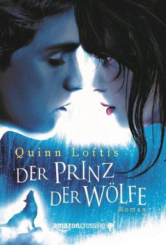 Quinn Loftis - Der Prinz der Wölfe (German Edition)