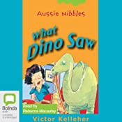 What Dino Saw: Aussie Nibbles | [Victor Kelleher, Jane Godwin]