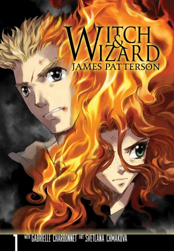 James Patterson - Witch & Wizard: The Manga, Vol. 1