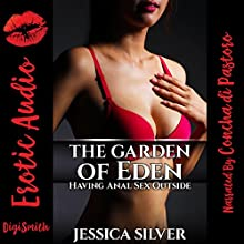 The Garden of Eden: Having Anal Sex Outside Audiobook by Jessica Silver Narrated by Concha di Pastoro
