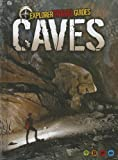 Caves: An Explorer Travel Guide (Explorer Travel Guides)
