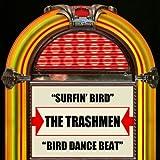 Surfin' Birdby The Trashmen