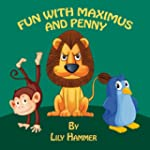 Fun with Maximus and Penny (A Childre...