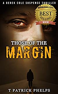 Those Of The Margin: A Private Investigator Series Of Suspense Thrillers by T Patrick Phelps ebook deal