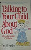 Talking to Your Child About God (0553282298) by Heller Ph.D., David