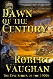 Dawn Of The Century (The American Chronicles Book 1)