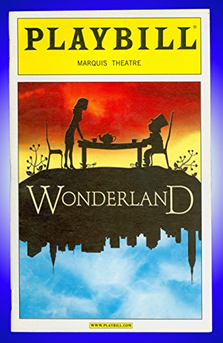 Wonderland + Broadway playbill + Janet Dacal, Darren Ritchie, E. Clayton Cornelious, Jose Llana , Karen Mason, Kate Shindle , Carly Rose Sonenclar , Danny Stiles (Clayton Rose compare prices)