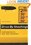 Drive-By Shootings: Photographs by a New York Taxi Driver