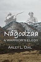 Nagodzaa: A Warrior's Elegy