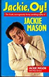 img - for Jackie, Oy!: The Frank, Outrageously Funny Autobiography of Jackie Mason by KEN GROSS JACKIE MASON (1998-08-02) book / textbook / text book