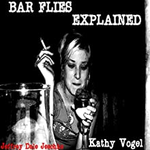 Bar Flies Explained Audiobook by Jeffrey Jeschke Narrated by Kathy Vogel