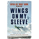 Wings on My Sleeve: The World's Greatest Test Pilot tells his storyby Eric Brown