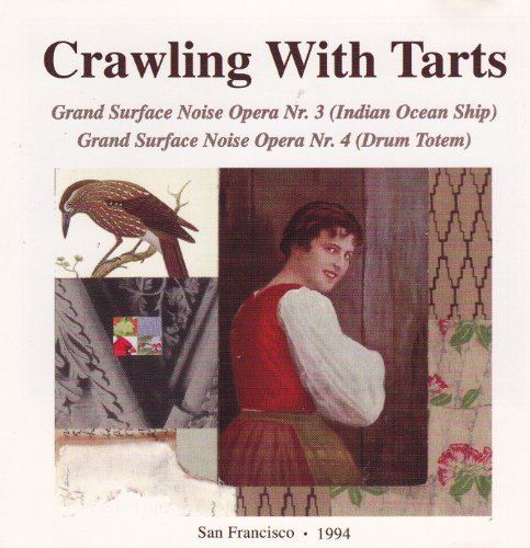 Grand Surface Noise Opera Nr. 3 (Indian Ocean Ship) and Grand Surface Noise Opera Nr. 4 (Drum Totem) by Crawling With Tarts (1995-05-03)