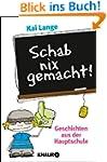 Schab nix gemacht!: Geschichten aus d...