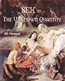 img - for Sex = The Unknown Quantity : The Spiritual Function of Sex book / textbook / text book
