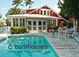 img - for Dream Houses: Historic Beach Homes and Cottages of Naples book / textbook / text book