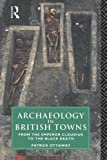 img - for Archaeology in British Towns: From the Emperor Claudius to the Black Death book / textbook / text book