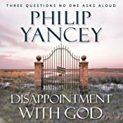 Disappointment with God | [Philip Yancey]