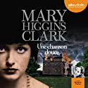 Une chanson douce Audiobook by Mary Higgins Clark Narrated by Bénédicte Charton