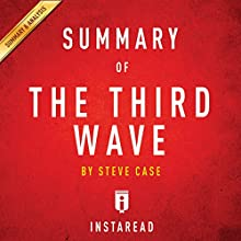 Summary of The Third Wave by Steve Case: Includes Analysis Audiobook by  Instaread Narrated by Sam Scholl