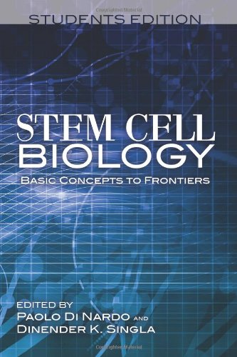 Stem Cell Biology Basic Concepts To Frontiers Students Edition (Volume 1)