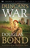 Duncans War (Crown and Covenant #1) (Crown & Covenant)