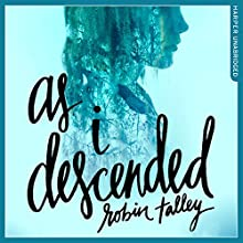 As I Descended Audiobook by Robin Talley Narrated by Amielynn Abellera