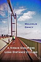 A Virgin Discovers Long Distance Cycling: London Edinburgh London 2013