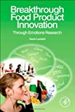 img - for Breakthrough Food Product Innovation Through Emotions Research book / textbook / text book