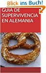 GUIA DE SUPERVIVENCIA EN ALEMANIA (Sp...