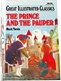 img - for The Prince and the Pauper (Great Illustrated Classics) book / textbook / text book