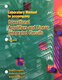 Laboratory Manual to accompany Operational Amplifiers and Linear Circuits