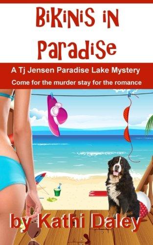 Bikinis In Paradise (Tj Jensen Paradise Lake Mystery) (Volume 3)