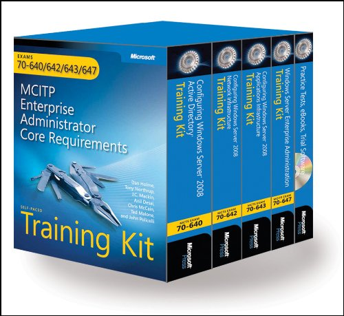 MCITP Self-Paced Training Kit (Exams 70-640, 70-642, 70-643, 70-647): Windows Server 2008 Enterprise Administrator Core Requirements: Windows Server(r) 2008 Enterprise Administrator Core Requirements