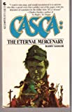 Casca: The Eternal Mercenary (0441217710) by Barry Sadler