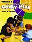 Godly Play Volume 4: 20 Core Presentations for Spring