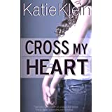 Cross My Heartby Katie Klein