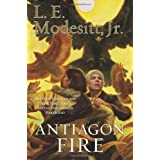 Antiagon Fire: The Seventh Book of the Imager Portfolio ~ L. E. Modesitt Jr.