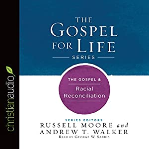 The Gospel & Racial Reconciliation Audiobook