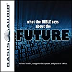 What the Bible Says About The Future (       UNABRIDGED) by Oasis Audio Narrated by Sharon Clausen