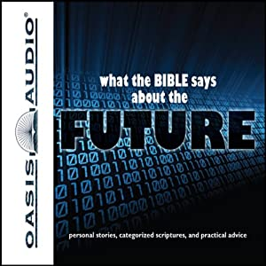 What the Bible Says About The Future | [Oasis Audio]
