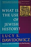 What Is the Use of Jewish History? (0805210105) by Dawidowicz, Lucy S.