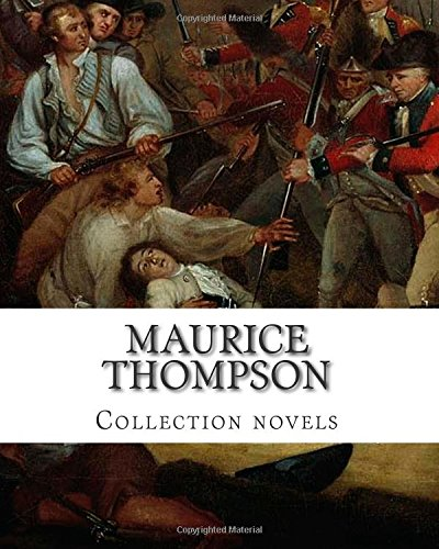 Maurice Thompson, Collection novels