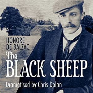 The Black Sheep (Classic Serial) | [Honore de Balzac]