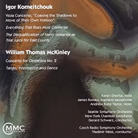 Igor Korneitchouk: Viola Concerto / William Thomas McKinley: Concerto for Orchestra No. 2