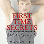Giving In: First Time Secrets, Book 4 | Mason Lee
