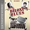 Biloxi Blues  by Neil Simon Narrated by Justine Bateman, Josh Radnor, Rob Benedict, Joshua Biton, John Cabrera